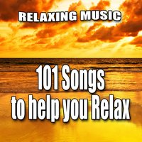 101 Songs to Help You Relax - Spa, Massage, Meditation, Yoga and Healing — Relaxing Music
