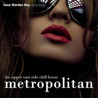 Metropolitan - The Upper East Side Chill House — сборник