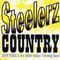Steelerz Country — John Vosel & the Stiller Nation Traveling Band