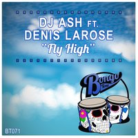 Fly'high — Dj Ash, Denis Larose