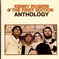 Anthology — Kenny Rogers & The First Edition