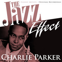 The Jazz Effect - Charlie Parker — Charlie Parker