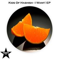 I Want! — Kids Of Hashish