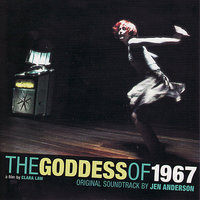 The Goddess of 1967 - The Soundtrack — Jen Anderson