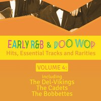 Early R 'N' B & Doo Wop Hits, Essential Tracks and Rarities, Vol. 4 — сборник