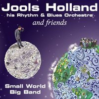 Jools Holland And Friends - Small World Big Band — Jools Holland