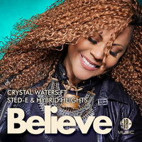 Believe — Crystal Waters, Sted-E & Hybrid Heights
