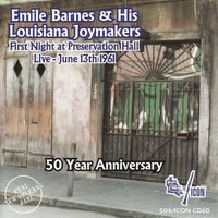 First Night at Preservation Hall Live 13th July 1961 — Emile Barnes