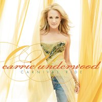 Carnival Ride — Carrie Underwood