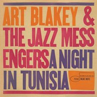 A Night in Tunisia — Art Blakey & The Jazz Messengers
