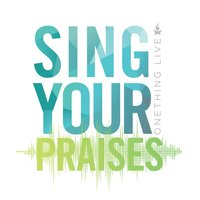 Sing Your Praises — Onething Live