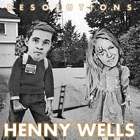 Resolutions — Henny Wells
