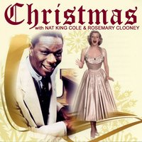 Christmas With — Nat 'King' Cole & Rosemary Clooney