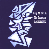 Rockupants — Gary M Hall and the Occupants