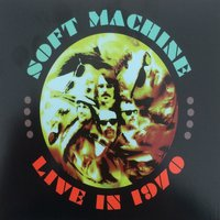 Live in 1970, Vol. 3 — Soft Machine