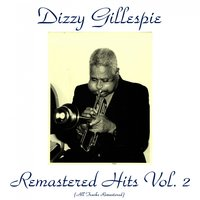 Remastered Hits, Vol. 2 — Dizzy Gillespie