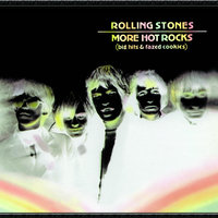 More Hot Rocks (Big Hits & Fazed Cookies) — The Rolling Stones