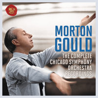 The Chicago Symphony Orchestra Recordings — Morton Gould