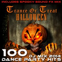 Trance or Treat Halloween 100 Dance Party DJ MIX Hits 2014 — сборник