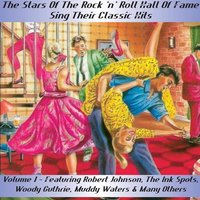 The Stars of the Rock and Roll Hall of Fame Sing Their Classic Hits - Volume 1 — сборник