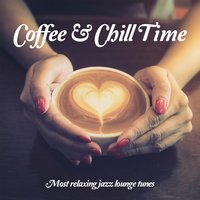 Coffee & Chill Time, Vol. 1 — сборник