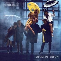 In the Rain — Oscar Peterson