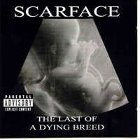 The Last Of A Dying Breed — Scarface