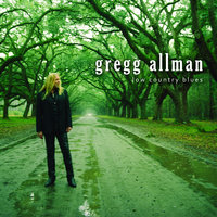 Low Country Blues — Gregg Allman