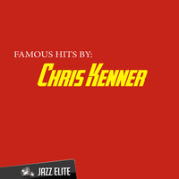 Famous Hits by Chris Kenner — Chris Kenner