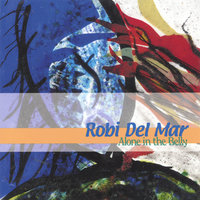 Alone in the Belly — Robi Del Mar