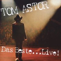 Best Of - Live — Tom Astor