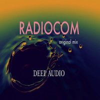 Radiocom — Deep Audio