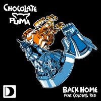 Back Home — Chocolate Puma, Colonel Red