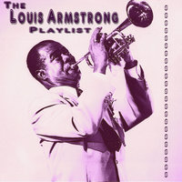 The Louis Armstrong Playlist — Louis Armstrong