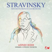Stravinsky: Movements for Piano and Orchestra — Nurnberg Symphony Orchestra, Werner Heider, Игорь Фёдорович Стравинский