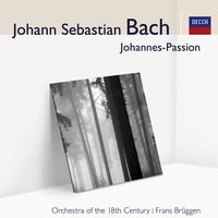 J.S. Bach Johannes-Passion — Frans Brüggen, Orchestra Of The 18th Century