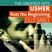 The Greatest Hits: Usher  - Jolly Dance — Usher, Nu Beginning
