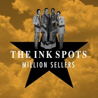 Million Sellers — The Ink Spots