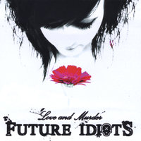 Love and Murder — Future Idiots