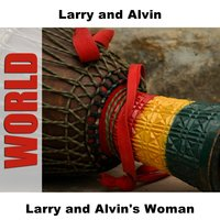 Larry and Alvin's Woman — Larry and Alvin
