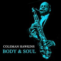 Body & Soul — Coleman Hawkins, Irving Berlin