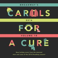 Broadway's Carols for a Cure, Vol. 18, 2016 — сборник