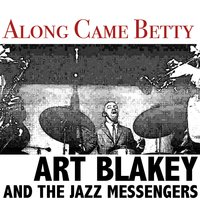 Along Came Betty — Art Blakey & The Jazz Messengers