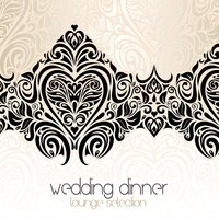 Wedding Dinner Lounge Selection — сборник