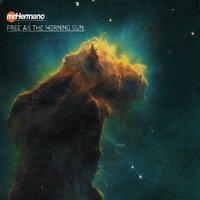 Free As The Morning Sun — Mr. Hermano