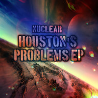 Houston's Problems EP — NuClear