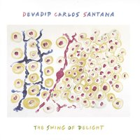 The Swing Of Delight — Carlos Santana