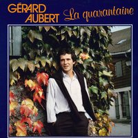 La quarantaine — Gérard Aubert