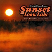 Sunset On Loon Lake — Musical Soundscapes