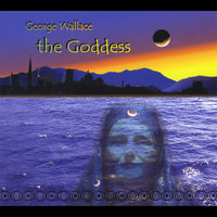 The Goddess — George wallace